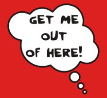 Pregnancy Message from Baby - Get Me Out of Here! by Bubble-Tees.com by Bubble-Tees