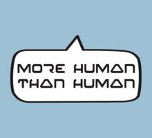 More Human than Human by Bubble-Tees.com by Bubble-Tees