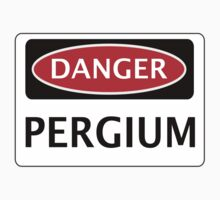 DANGER PERGIUM FAKE ELEMENT FUNNY SAFETY SIGN SIGNAGE Kids Clothes