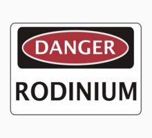 DANGER RODINIUM FAKE ELEMENT FUNNY SAFETY SIGN SIGNAGE Kids Clothes