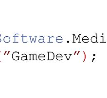 "Software.Media (""GameDev""); by Departed"