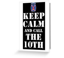 KEEP CALM AND CALL THE 10TH Greeting Card