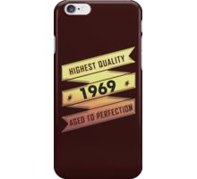 Highest Quality 1969 Aged To Perfection iPhone Case/Skin