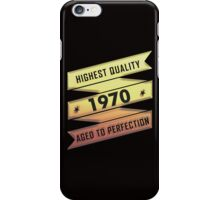 Highest Quality 1970 Aged To Perfection iPhone Case/Skin