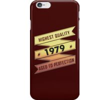 Highest Quality 1979 Aged To Perfection iPhone Case/Skin