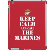 KEEP CALM AND CALL THE MARINES iPad Case/Skin