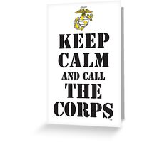 KEEP CALM AND CALL THE CORPS Greeting Card