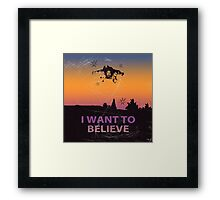 Dude I Want To Believe  Framed Print
