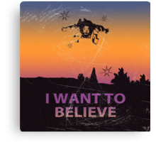 Dude I Want To Believe  Canvas Print