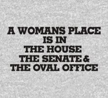 A womans place is in the house senate and oval office by Boogiemonst
