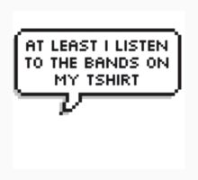 """At Least I Listen To The Bands On My T-shirt"" by Beth McConnell"