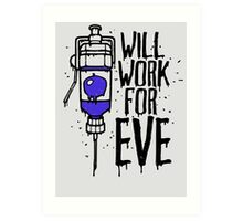 Will Work For Eve Art Print