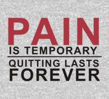 Pain is temporary, Quitting lasts forever Kids Clothes