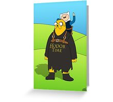 Hodor Time Greeting Card