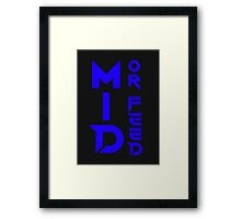 Mid or Feed 2 Framed Print
