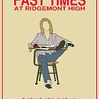 Fast Times at Ridgemont High Movie Poster by FinlayMcNevin