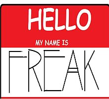 HELLO, MY NAME IS FREAK. by Gd002