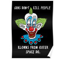 Killer Klowns Kill People Poster