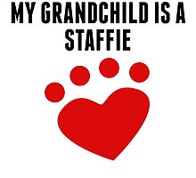 My Grandchild Is A Staffie by kwg2200