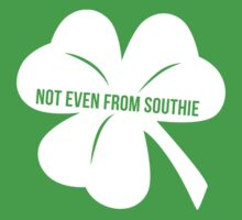 Not Even From Southie by RKandKO