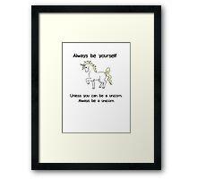 Always Be Yourself - Unicorn Framed Print
