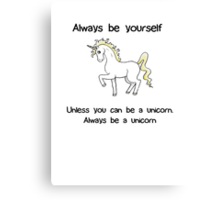 Always Be Yourself - Unicorn Canvas Print