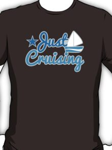 Just cruising with sail boat T-Shirt
