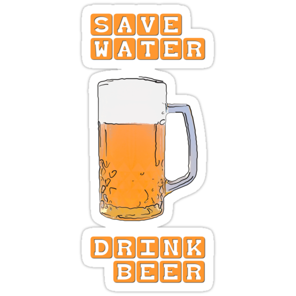 Save water - drink beer by Kurt  Tutschek