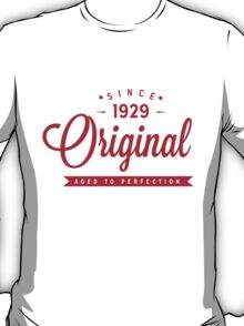 Since 1929 Original Aged To Perfection T-Shirt