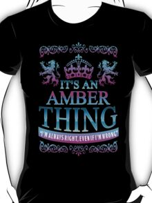It's an AMBER thing T-Shirt