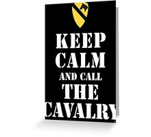 KEEP CALM AND CALL THE CAVALRY Greeting Card