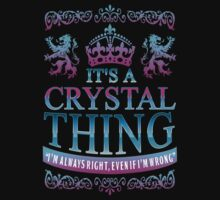 it's a CRYSTAL thing by RooDesign