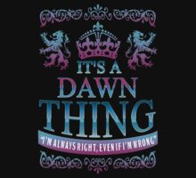 it's a DAWN thing by RooDesign