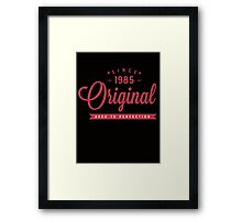 Since 1985 Original Aged To Perfection Framed Print