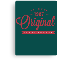 Since 1987 Original Aged To Perfection Canvas Print