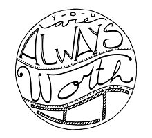 You Are Always Worth It  -  Handlettering by valelanz94