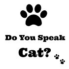 Do You Speak Cat? by Ladymoose