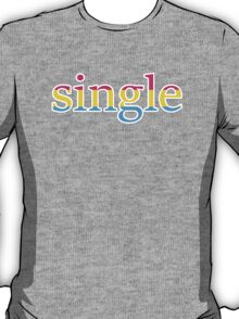 Single - pansexual T-Shirt