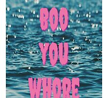 Boo You Whore by boogalaboots