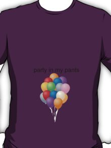 Party in my pants T-Shirt