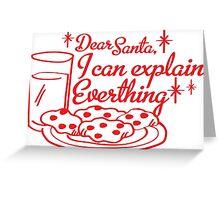 Dear Santa, I Can Explain Everything Greeting Card