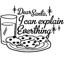 Dear Santa, I Can Explain Everything Photographic Print