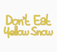 Don't Eat Yellow Snow Kids Clothes
