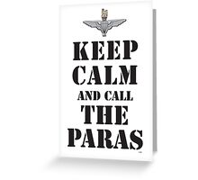 KEEP CALM AND CALL THE PARAS Greeting Card