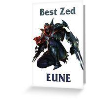 Best Zed EUNE Greeting Card