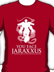 YOU FACE JARAXXUS T-Shirt