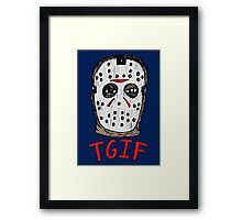 TGIF the 13th Framed Print