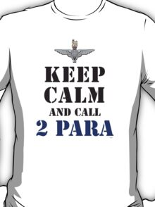 KEEP CALM AND CALL 2 PARA T-Shirt