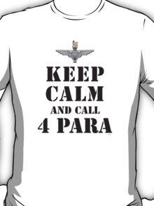 KEEP CALM AND CALL 4 PARA T-Shirt