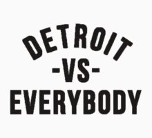 Detroit VS Everybody by tagstork